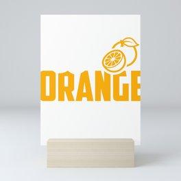 Orange Juice Lover Addicted to Orange Juice Mini Art Print