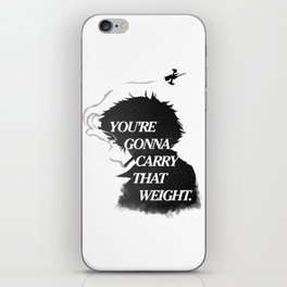 You're gonna carry that weight. iPhone Skin