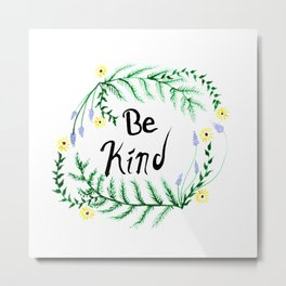 Be Kind - Watercolor Nature Graphic Metal Print
