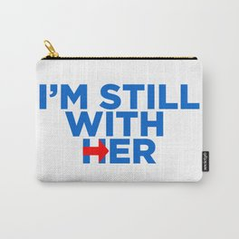 I'm Still With Her Carry-All Pouch