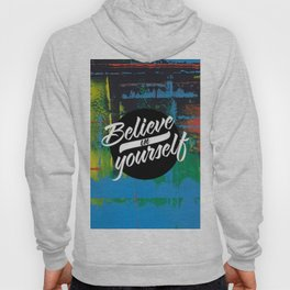 Color Chrome - believe in yourself graphic Hoody