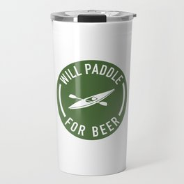 Will Paddle For Beer Travel Mug