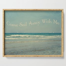 Come Sail Away With Me Serving Tray
