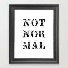 NOT NOR MAL Framed Art Print