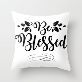Be Blessed-01 Throw Pillow