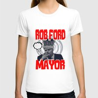 ford T-shirts featuring ROB FORD by JASONJAMES