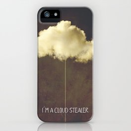 Im a cloud stealer iPhone Case