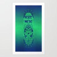 Fear don't kill anybody Art Print