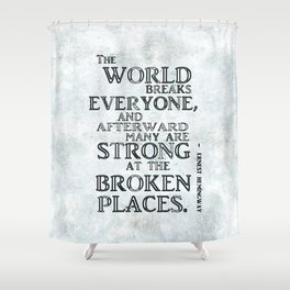Motivational quote by Hemingway version II Shower Curtain