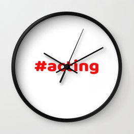 Hashtag Acting tee design for squad goals and a nice unique and simple gift this holiday!  Wall Clock