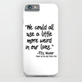 Fan-favorite Fitz Quote iPhone Case