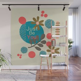 Just Be You Wall Mural