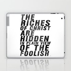 THE RICHES OF CHRIST ARE HIDDEN IN PLAIN OF THE FOOLISH (Matthew 6) Laptop & iPad Skin