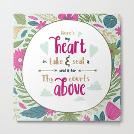 """Here's My Heart"" Hymn Lyric Metal Print"