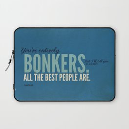 All the Best People are Bonkers Laptop Sleeve