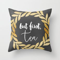But First Tea Throw Pillow