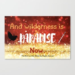 The Bird and the Blade Quote Canvas Print