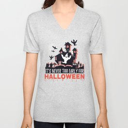 Halloween Costume Gift It's Never Too Early For Halloween Gift Unisex V-Neck