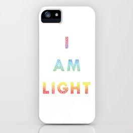 I AM LIGHT iPhone Case