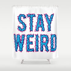 Stay Weird Shower Curtain