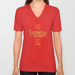 I hope you like feminist rants - black & gold Unisex V-Neck