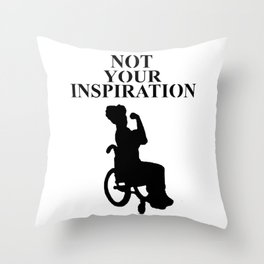 Not your inspiration Throw Pillow