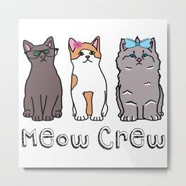 Meow Crew Metal Print