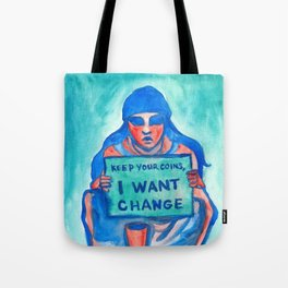 Keep your coins,  I want change Tote Bag