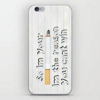 cigarette iPhone & iPod Skins featuring Cigarette by Larissa