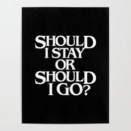 Should I Stay Or Should I Go? Poster