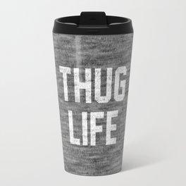 Thug Life - dark Travel Mug