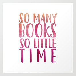 So many books so little time - Pink Art Print