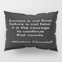 Winston Churchill Quote - Success Is Not Final - Famous Quotes Pillow Sham