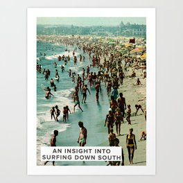 An Insight Into Surfing Down South Art Print