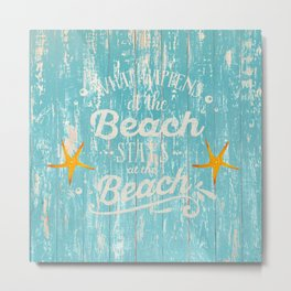 Happy Beach Life- Saying on aqua wood Metal Print