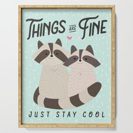 Lovely raccoons card, Things are fine, just stay cool Serving Tray