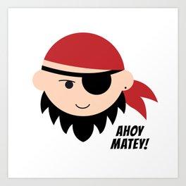 Pirate. Ahoy Matey! Art Print
