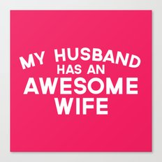 Husband Awesome Wife Quote Canvas Print