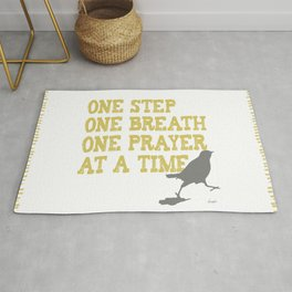 ONE STEP ONE BREATH ONE PRAYER AT A TIME Rug