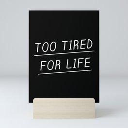 Too Tired Mini Art Print