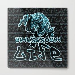 UNDERGROUND LIFE Metal Print