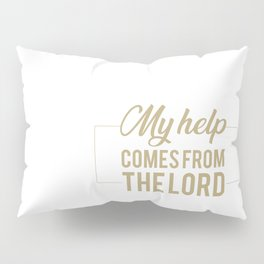Psalm 121:2 My help comes from the lord.Christian,BibleVerse Pillow Sham