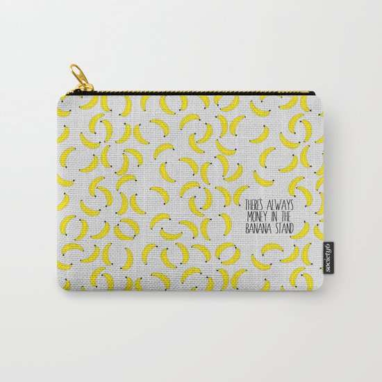 There's Always Money in the Banana Stand  Carry-All Pouch