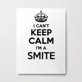 I cant keep calm I am a SMITE Metal Print