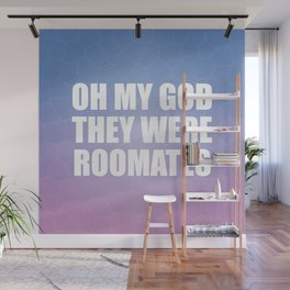 Oh My God They Were Roomates Wall Mural