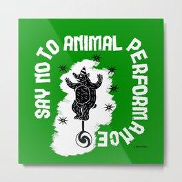 Say NO to Animal Performance - Bear Metal Print