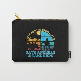 DRINK COFFEE SAVE ANIMALS & TAKE NAPS Carry-All Pouch
