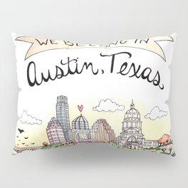 We Belong in Austin Pillow Sham