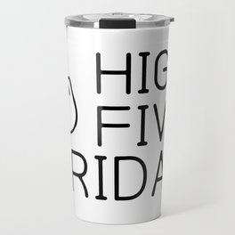 Baesic High Five Friday Travel Mug