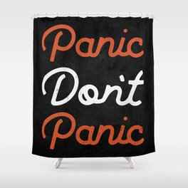 Don't Panic - Type Shower Curtain